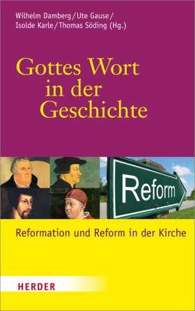Gottes Wort in der Geschichte. Reformation und Reform in der Kirche