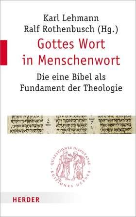 Gottes Wort in Menschenwort. Die eine Bibel als Fundament der Theologie