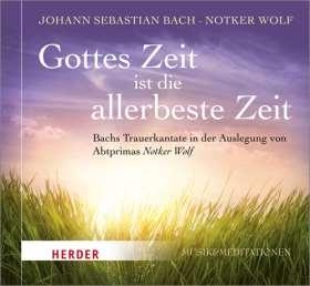 Gottes Zeit ist die allerbeste Zeit. Bachs Trauerkantate in der Auslegung von Notger Wolf - mit dem Thomanerchor Leipzig