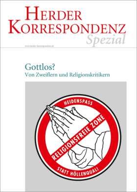 Gottlos? Von Zweiflern und Religionskritikern. Herder Korrespondenz spezial