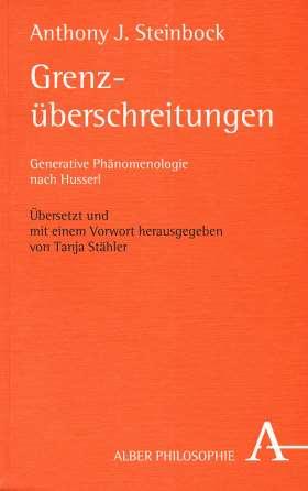 Grenzüberschreitungen. Generative Phänomenologie nach Husserl