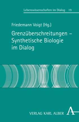 Grenzüberschreitungen - Synthetische Biologie im Dialog