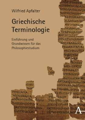 Griechische Terminologie. Einführung und Grundwissen für das Philosophiestudium