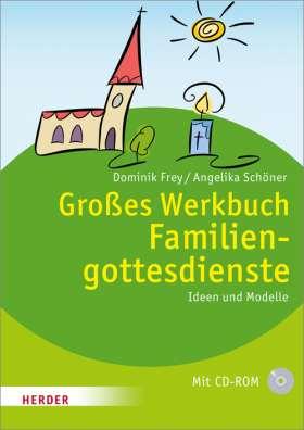 Großes Werkbuch Familiengottesdienste. Ideen und Modelle