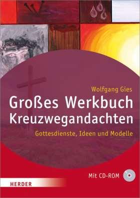 Großes Werkbuch Kreuzwegandachten. Gottesdienste, Ideen und Modelle