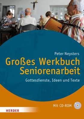 Großes Werkbuch Seniorenarbeit. Gottesdienste, Ideen und Texte