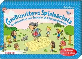 Großmutters Spieleschatz. 40 Ideenkarten mit Gruppen- und Bewegungsspielen