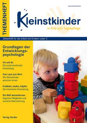 Grundlagen der Entwicklungspsychologie. Themenheft Kleinstkinder in Kita und Tagespflege