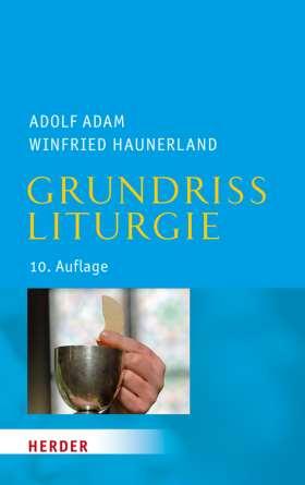 Grundriss Liturgie. 10. Auflage