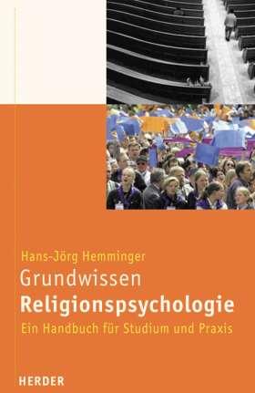 Grundwissen Religionspsychologie. Ein Handbuch für Studium und Praxis