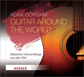 Guitar around the world. Meditative Gitarrenklänge aus aller Welt
