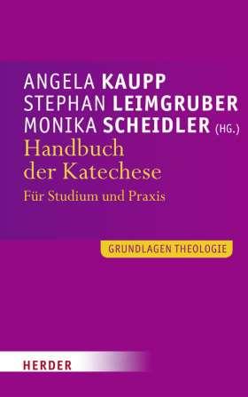 Handbuch der Katechese. Für Studium und Praxis
