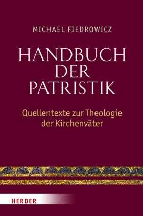 Handbuch der Patristik. Quellentexte zur Theologie der Kirchenväter
