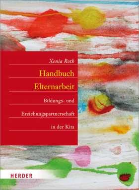 Handbuch Elternarbeit. Bildungs- und Erziehungspartnerschaft in der Kita