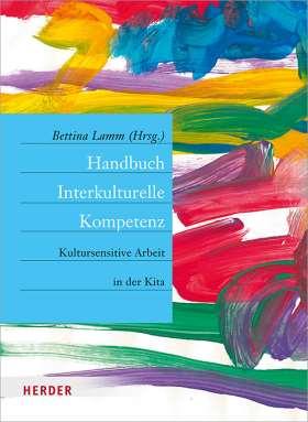 Handbuch Interkulturelle Kompetenz. Kultursensitive Arbeit in der Kita