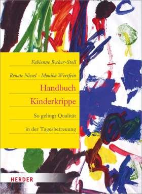 Handbuch Kinderkrippe. So gelingt Qualität in der Tagesbetreuung