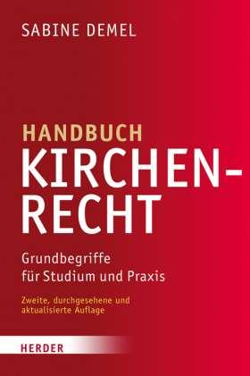Handbuch Kirchenrecht. Grundbegriffe für Studium und Praxis