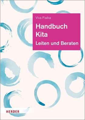 Handbuch Kita. Leiten und Beraten