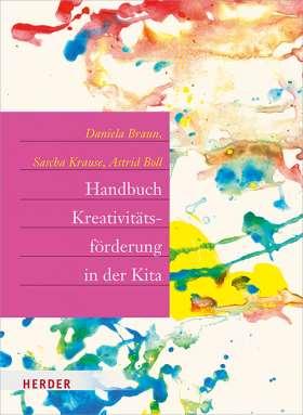 Handbuch Kreativitätsförderung. Didaktik und Methodik in der Frühpädagogik