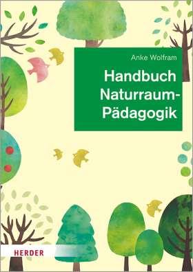 Handbuch Naturraumpädagogik. in Theorie und Praxis