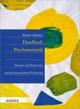 Handbuch Psychomotorik. Theorie und Praxis der psychomotorischen Förderung von Kindern