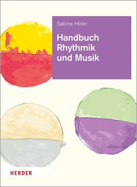 Handbuch Rhythmik und Musik. Theorie und Praxis für die Arbeit in der Kita