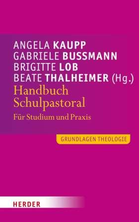 Handbuch Schulpastoral. Für Studium und Praxis