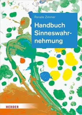 Handbuch Sinneswahrnehmung. Grundlagen einer ganzheitlichen Bildung und Erziehung