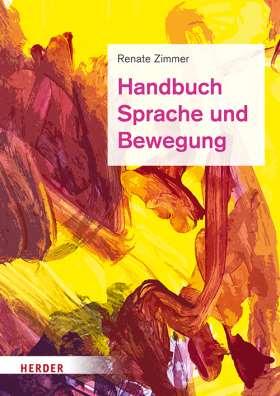 Handbuch Sprache und Bewegung. Alltagsintegrierte Sprachbildung in der Kita