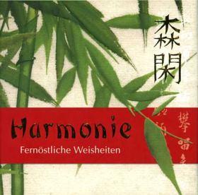 Harmonie. Fernöstliche Weisheiten