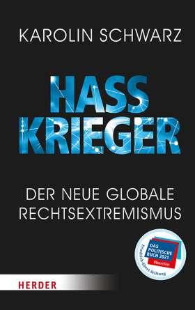 Hasskrieger. Der neue globale Rechtsextremismus