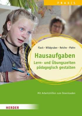 Hausaufgaben.  Lern- und Übungszeiten pädagogisch gestalten. Qualität in Hort, Schulkindbetreuung und Ganztagsschule