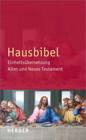 Hausbibel. Einheitsübersetzung. Altes und Neues Testament