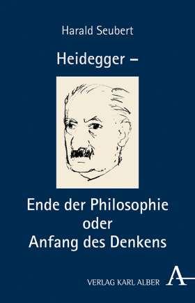 Heidegger – Ende der Philosophie oder Anfang des Denkens