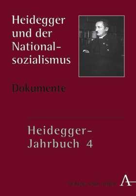 Heidegger-Jahrbuch 4. Heidegger und der Nationalsozialismus I, Dokumente