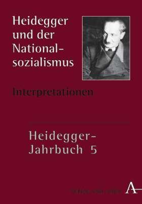 Heidegger-Jahrbuch 5. Heidegger und der Nationalsozialismus II, Interpretationen