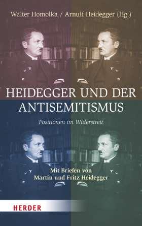 Heidegger und der Antisemitismus. Positionen im Widerstreit