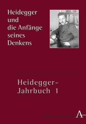 Heidegger und die Anfänge seines Denkens. Heidegger-Jahrbuch 1