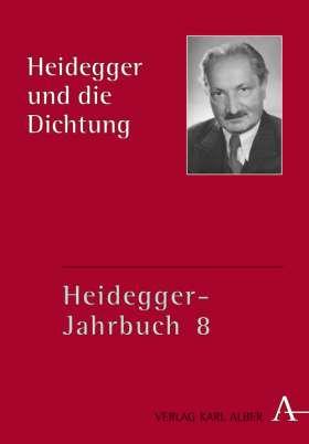 Heidegger und die Dichtung
