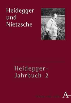 Heidegger und Nietzsche. Heidegger-Jahrbuch 2