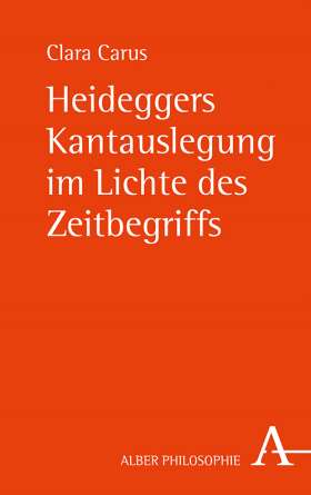 Heideggers Kantauslegung im Lichte des Zeitbegriffs