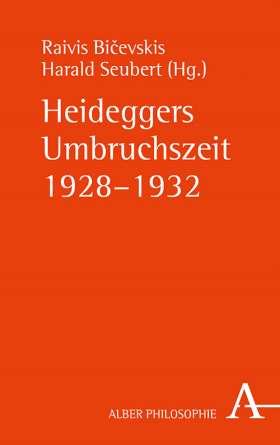 Heideggers Umbruchszeit 1928–1932