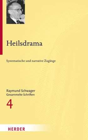 Heilsdrama. Systematische und narrative Zugänge