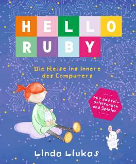 Hello Ruby. Die Reise ins Innere des Computers