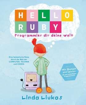 Hello Ruby. Programmier dir deine Welt