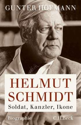 Helmut Schmidt. Soldat, Kanzler, Ikone