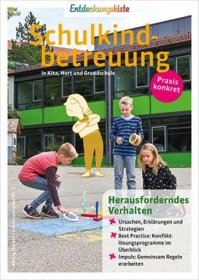 Herausforderndes Verhalten. Entdeckungskiste - Schulkindbetreuung in Kita, Hort und Grundschule