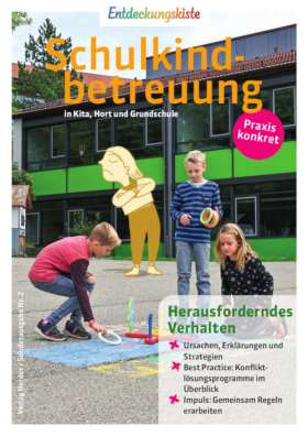 Herausforderndes Verhalten. Schulkindbetreuung in Kita, Hort und Grundschule