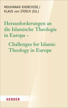 Herausforderungen an die islamische Theologie in Europa - Challenges for Islamic Theology in Europe