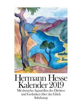Hermann-Hesse-Kalender 2019. Großformatiger Wandkalender mit dreizehn vierfarbigen Aquarellen und Gedanken über das Glück